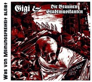 2015-05-07 - Gigi & Die braunen Stadtmusikanten - Was von Meinungsfreiheit bleibt