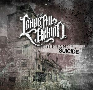 2015-05-23 - Leave all behind - Tolerance is suicide Demo