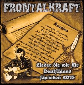 2015-08-08 - Frontalkraft - Lieder, die wir für Deutschland schrieben 2015 RE Digi 150