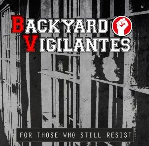 2015-12-31 - Backyard Vigilantes - For those who still resist