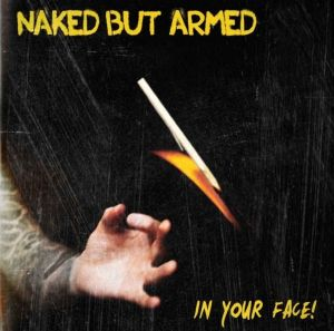 2015-12-31 - Naked but armed - In your face LP