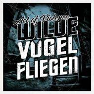 Act of Violence - Wilde Vögel fliegen (Digibook)
