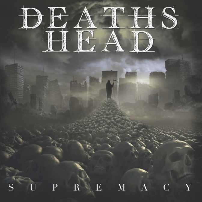 2019-11 - Deaths Head - Supremacy